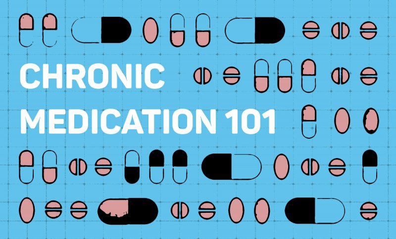 Chronic Medication 101